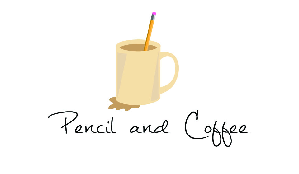 What's in our name – Pencil and Coffee