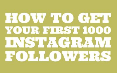 How To Get Your First 1000 Instagram Followers